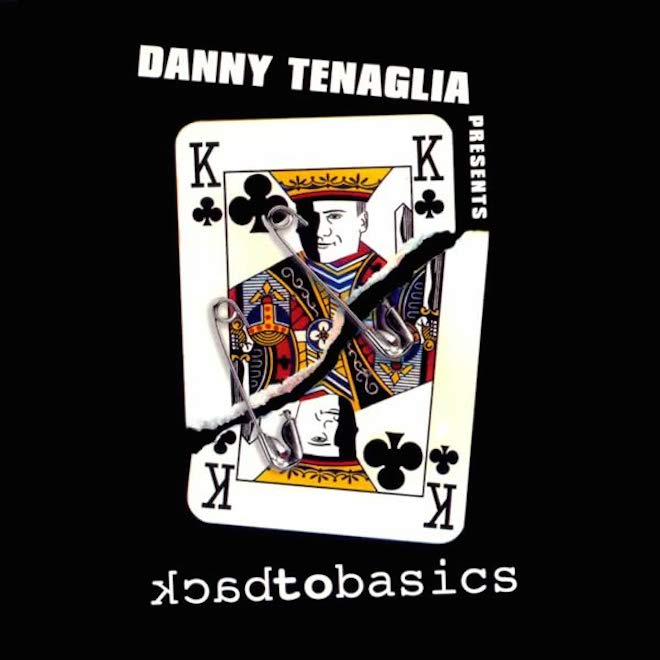 DannyTenaglia_BackToBasics